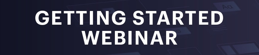Getting Started Webinar